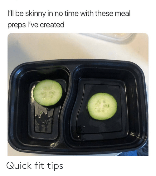 Dank, Skinny, and Time: I'll be skinny in no time with these meal  preps l've created Quick fit tips