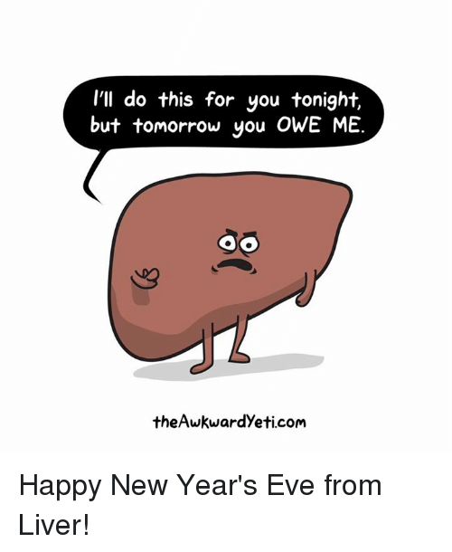 Memes, 🤖, and Eve: I'll do this for you tonight.  but tomorrow you OWE ME.  oo  the Awkwardyeti.com Happy New Year's Eve from Liver!