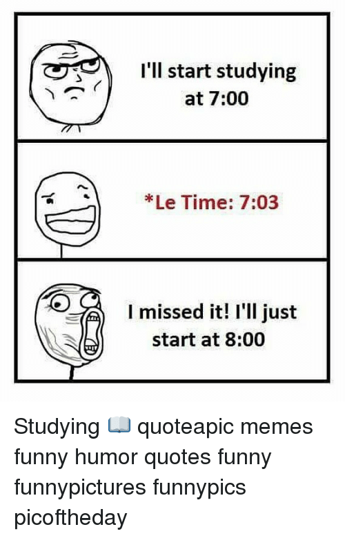 I\'ll Start Studying at 700 Le Time 703 I Missed It! I\'ll ...