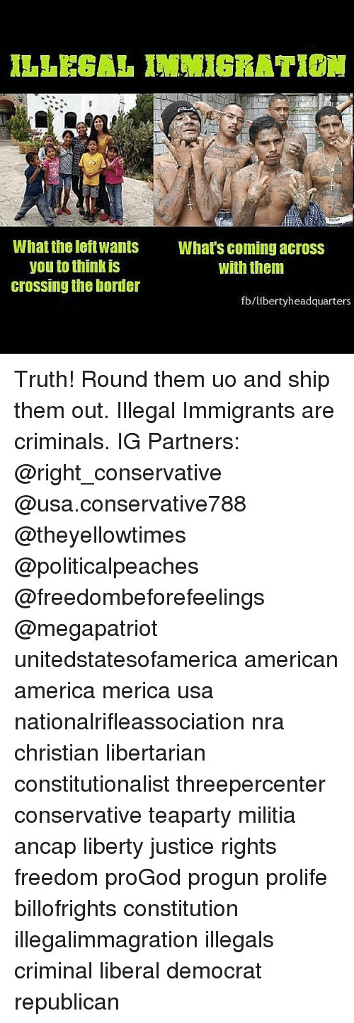 ILLEGAL IMMIGRATION What the Left Wants Whats Coming Across With