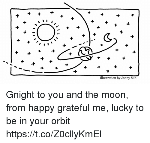 Memes, Happy, and Moon: Illustration by Jonny Sun Gnight to you and the moon, from happy grateful me, lucky to be in your orbit https://t.co/Z0cllyKmEl