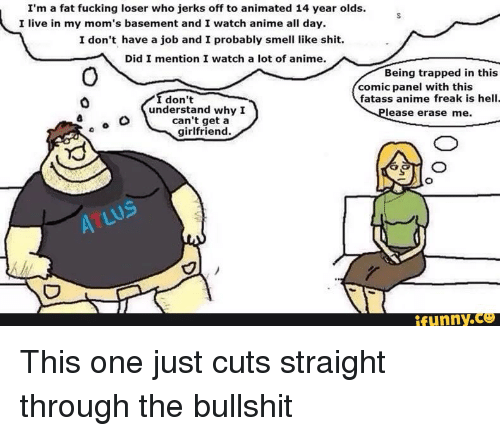 I M A Fat Fucking Loser Who Jerks Off To Animated 14 Year Olds I