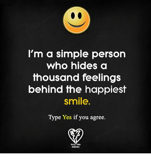 Yes A Thousand Times Yes Quote: I'm A Simple Person Who Hides A Thousand Feelings Behind
