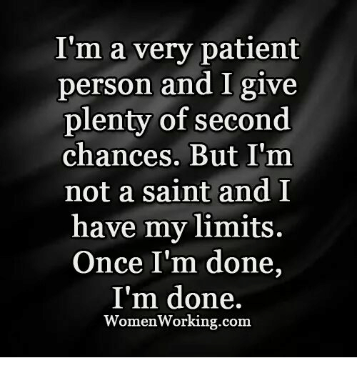 I'm a Very Patient Person and I Give Plenty of Second