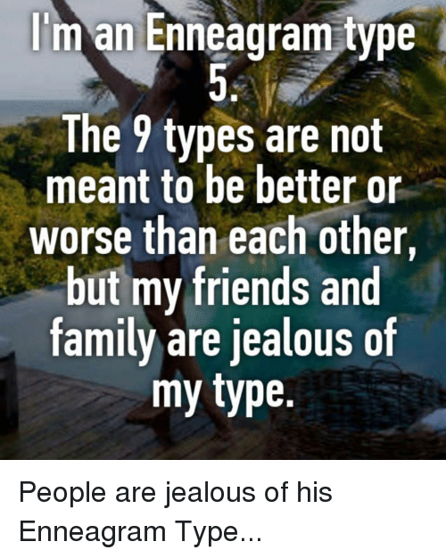 Family, Friends, And Jealous: Iu0027m An Enneagram Type The 9 Types