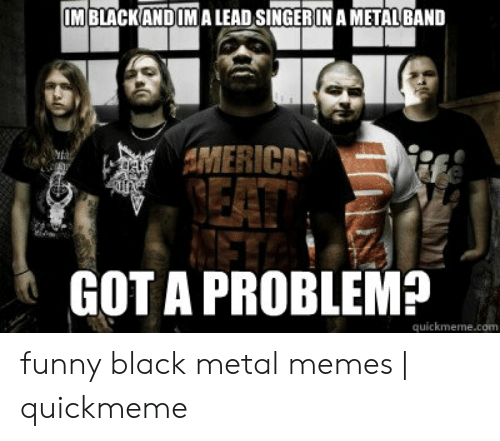 Im Blackandima Lead Singerin Ametal Band Got A Problem
