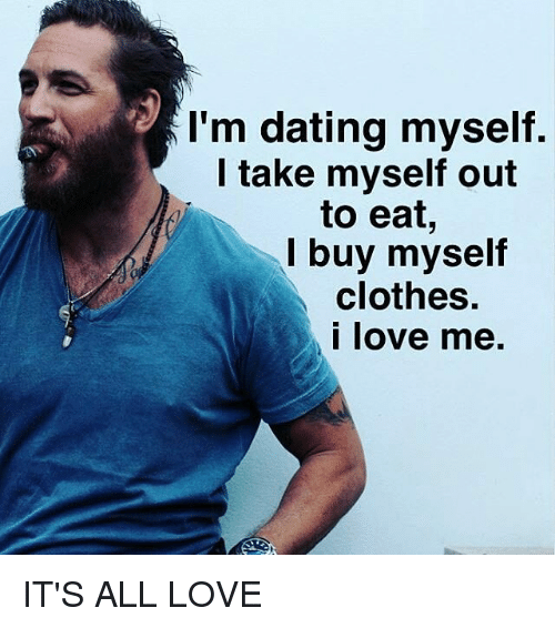 I am dating myself