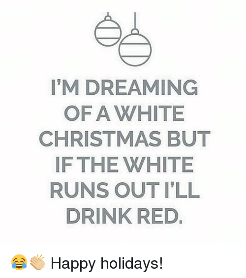 memes and white christmas im dreaming of a white christmas - I M Dreaming Of A White Christmas