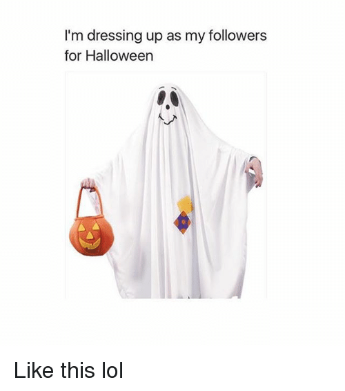 fafc2fd86d55 I'm Dressing Up as My Followers for Halloween Like This Lol ...