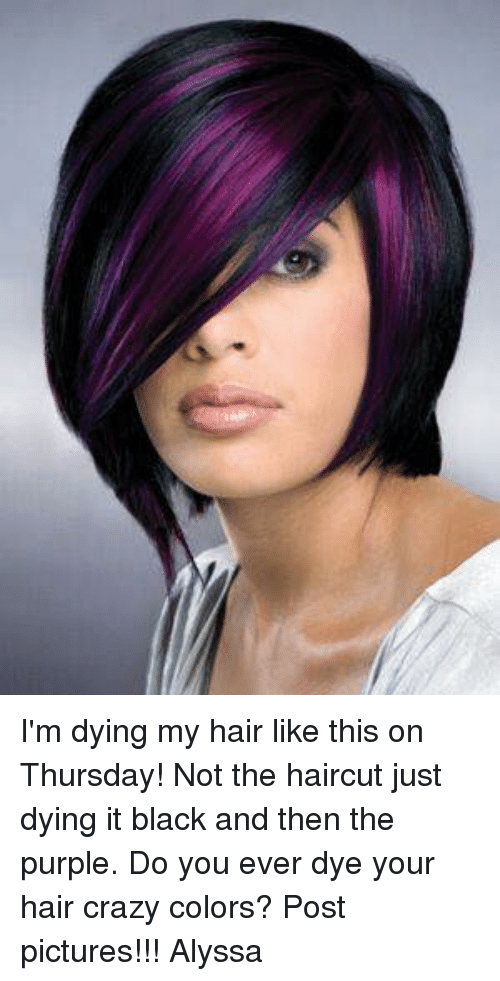 Im Dying My Hair Like This On Thursday Not The Haircut Just Dying