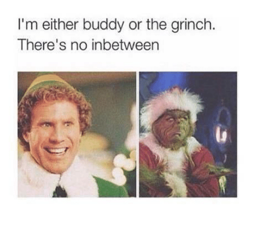 The Grinch, Memes, and 🤖: I'm either buddy or the grinch.  There's no inbetween