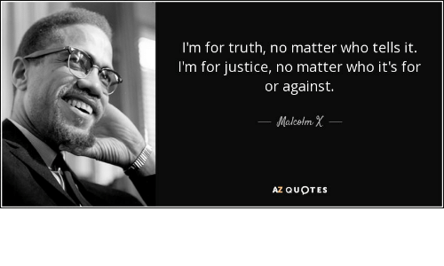 Im For Truth No Matter Who Tells It Im For Justice No Matter Who