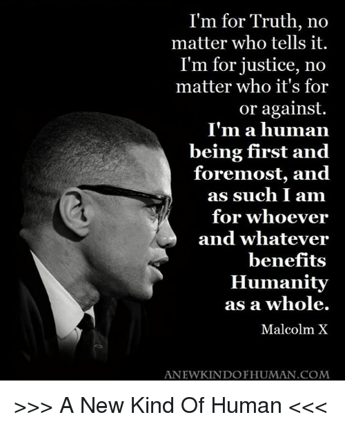 Malcolm X quote I/'m For Truth No Matter Who...Tee Inspirational Long Sleeve Tee