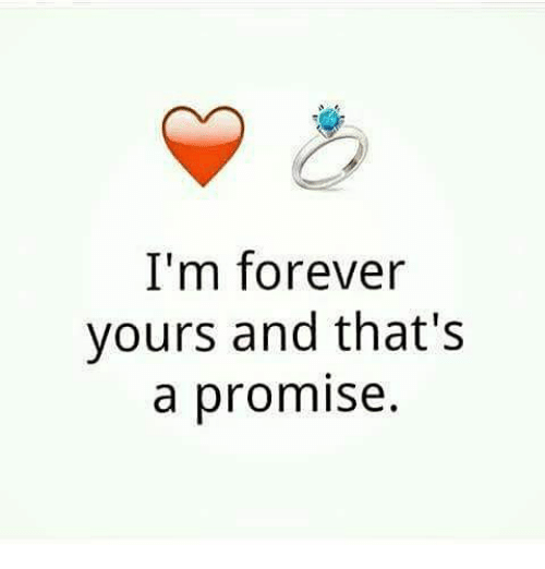 I'm Forever Yours and That's a...