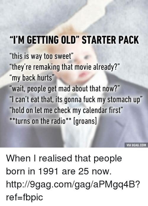 Im Getting Old