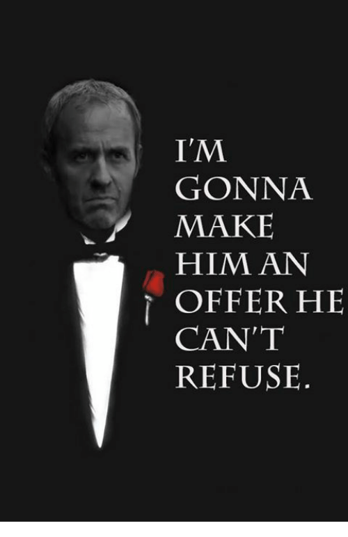 9122df8bea7d 🔥 25+ Best Memes About Im Gonna Make Him an Offer He Cant Refuse ...
