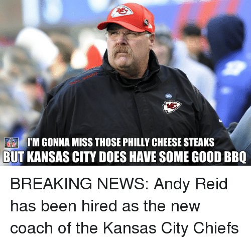 Andy Reid, Kansas City Chiefs, and News: IM GONNA MISS THOSE PHILLY CHEESE STEAKS  BUT KANSAS CITY DOES HAVE SoME GooDBBQ BREAKING NEWS: Andy Reid has been hired as the new coach of the Kansas City Chiefs