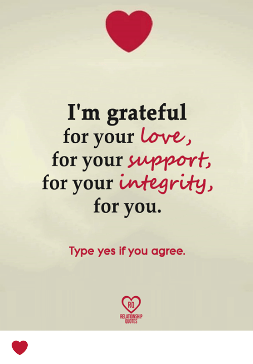 i m grateful for your love for your support for your integrity for
