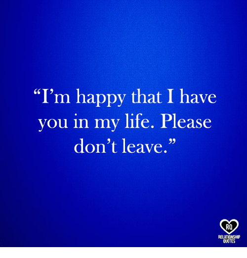 Im Happy To Have You In My Life Quotes Archidev