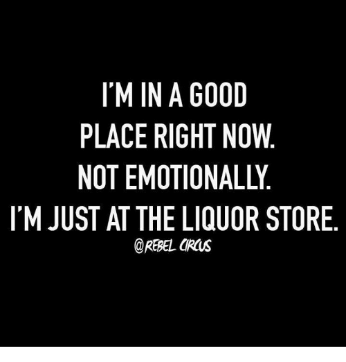 Dank, Good, and Liquor Store: I'M IN A GOOD PLACE RIGHT