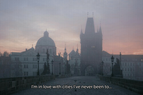 Love, Never, and Been: I'm in love with cities I've never been to...