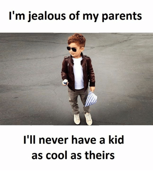 I'm Jealous of My Parents I'll Never Have a Kid as Cool as