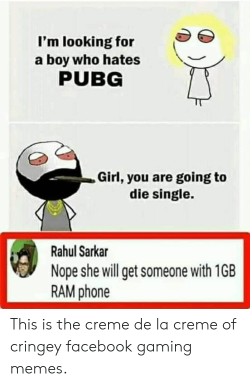 I'm Looking for a Boy Who Hates PUBG Girl You Are Going to