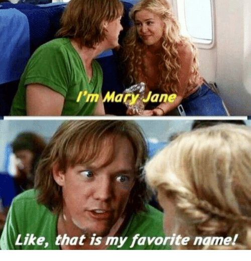 im mary jane like that is my favorite ngmel 4839043 ✅ 25 best memes about mary jane mary jane memes,Mary Jane Memes