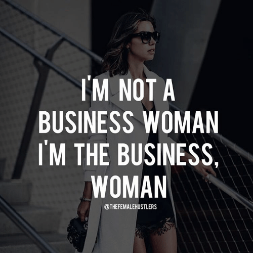 im not a business woman itm the business woman thefemalehustlers 9256101 im not a business woman itm the business woman meme on me me