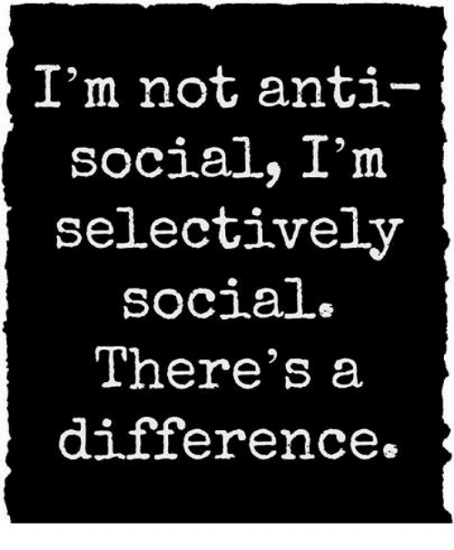 134ae8f6d4 I'm Not Anti- Social I'm Selectively Social There's a Difference ...
