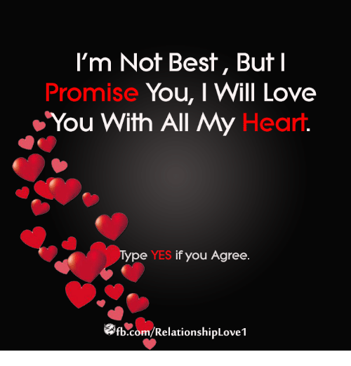 i m not best but i promise you i will love you with all my heart
