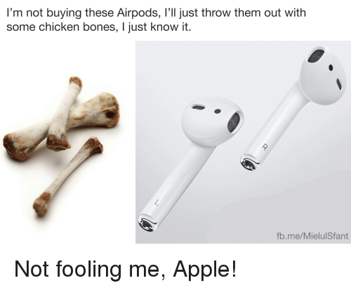im not buying these airpods lll just throw them out 3662958 ✅ 25 best memes about apple airpods apple airpods memes