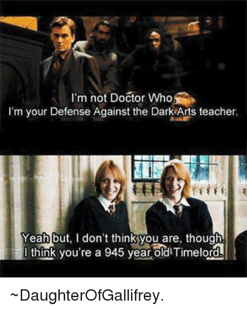I M Not Doctor Who M Your Defense Against The Dark Arts Teacher