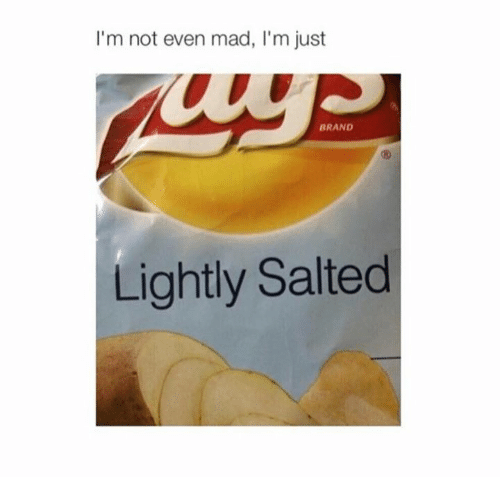 Brand, Madness, and Branding: I'm not even mad, I'm just  BRAND  Lightly Salted