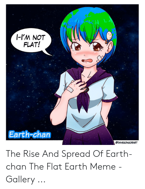 I M Not Flat Earth Chan The Rise And Spread Of Earth Chan The