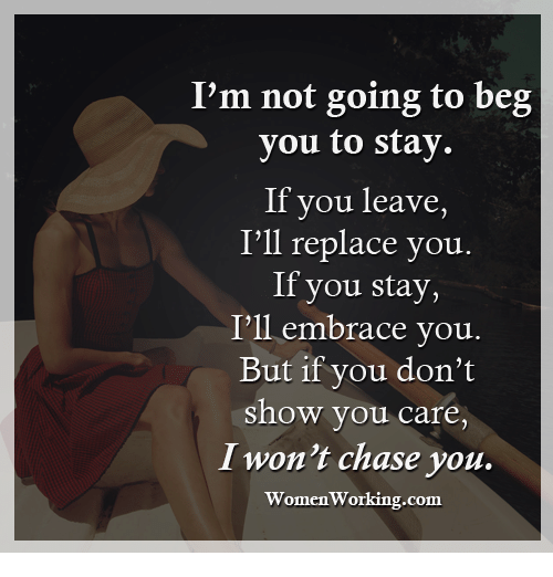 i won t beg you to stay
