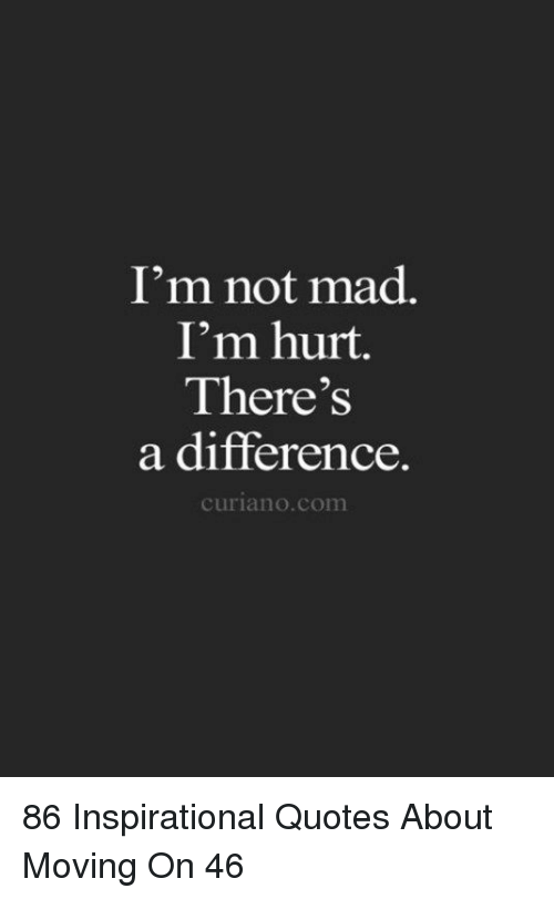 Mad Quotes | I M Not Mad I M Hurt There S A Difference Curianocom 86