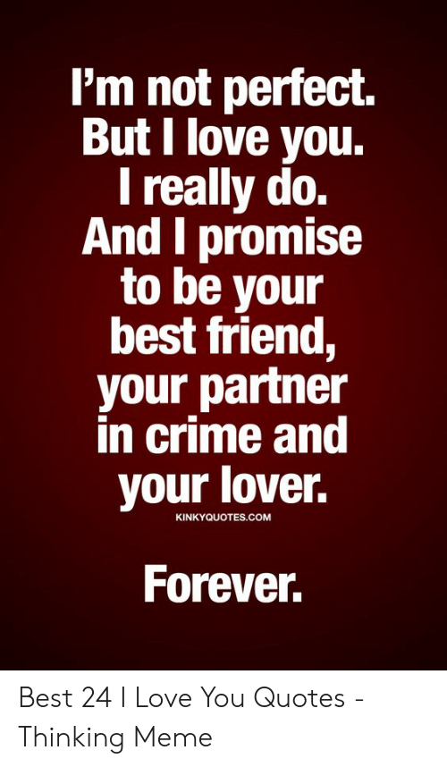 I\'m Not Perfect but I Love You L Really Do and I Promise to ...
