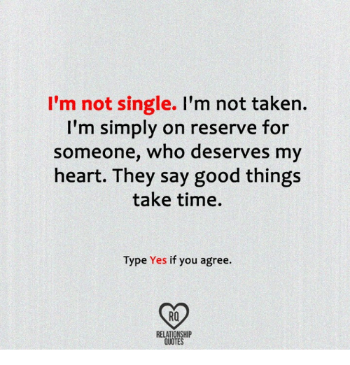 I\'m Not Single I\'m Not Taken I\'m Simply on Reserve for ...