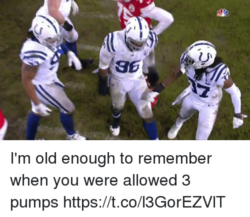 Nfl, Old, and Remember: I'm old enough to remember when you were allowed 3 pumps  https://t.co/l3GorEZVlT