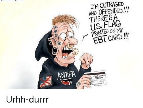 Food, Us Flag, and Food Stamp: I'M OUTRAGED  AND OFFENDED!!!  THERE'S A  US. FLAG  PRINTED ONMY  EBT CARD!  ANTFA  FOOD STAMP  PROGRAM