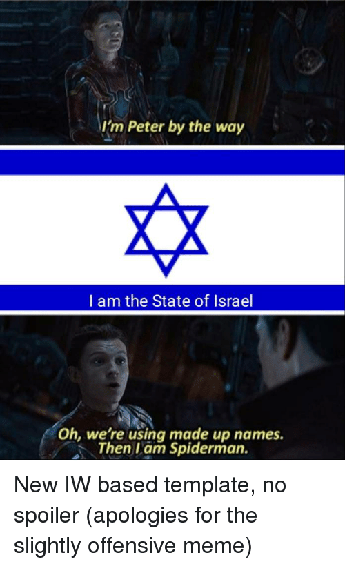 I M Peter By The Way I Am The State Of Israel Oh We Re Using Made Up