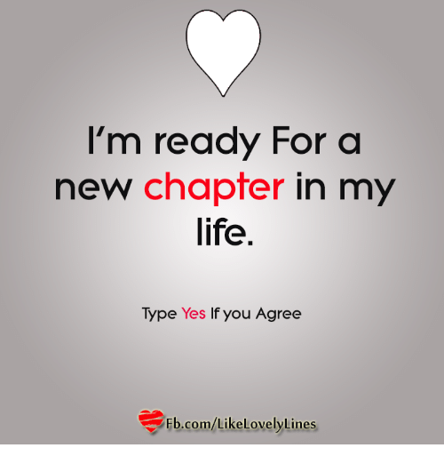 a new chapter of my life 30 quotes celebrating new beginnings  this is not the beginning of a new chapter in my life  it freed me to enter one of the most creative periods of my life.