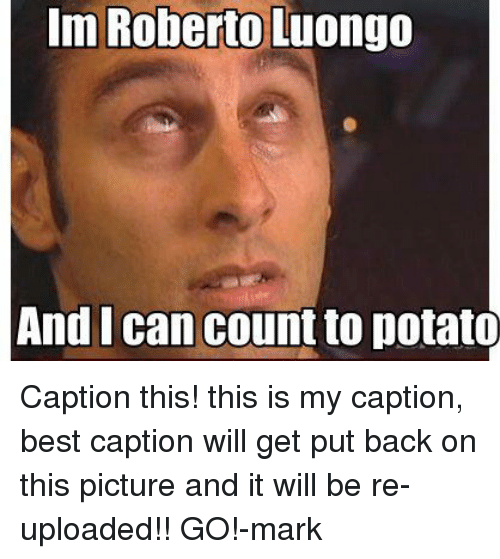 Im Roberto Luongo And Can Count To Potato Caption This This Is My