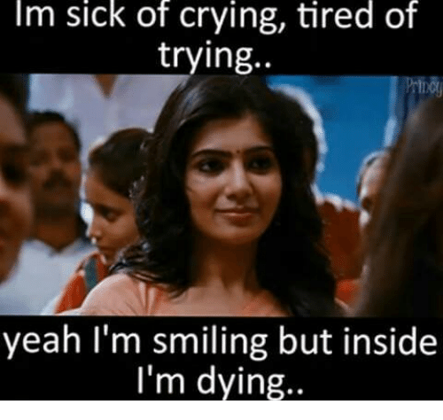 Crying, Memes, And Yeah: Im Sick Of Crying, Tired Of Trying Yeah