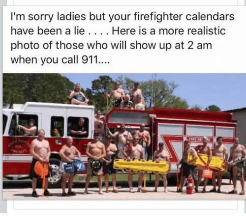 im sorry ladies but your firefighter calendars have been a 12202294 ✅ 25 best memes about firefighter firefighter memes