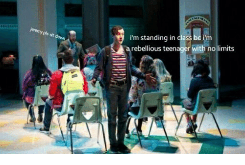 Rebellious, No, And Teenager: Iu0027m Standing In Clas S Bc Im