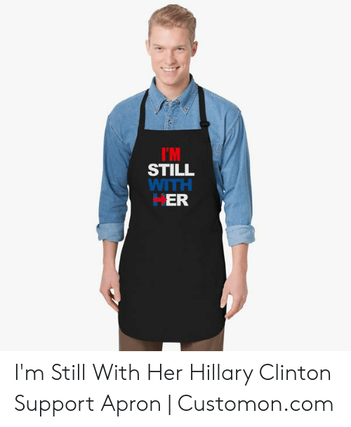 124949a56 IM STILL WITH ER I'm Still With Her Hillary Clinton Support Apron ...