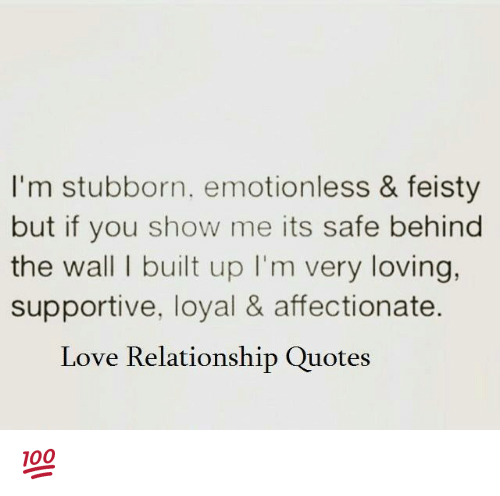 Love, Memes, And Relationships: Iu0027m Stubborn, Emotionless U0026 Feisty But