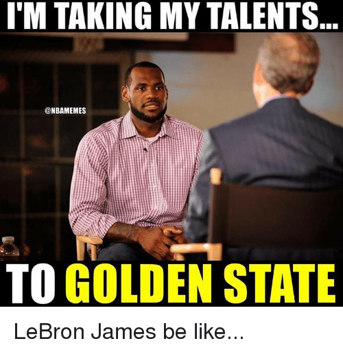 im-taking-my-talents-nbamemes-to-golden-